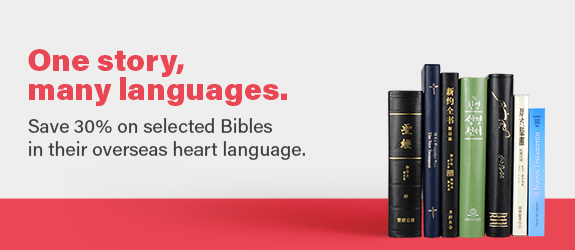 Save 30% on selected Bibles in their overseas heart language.