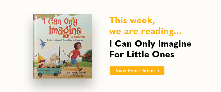This week, we are reading... I Can Only Imagine For Little Ones