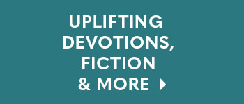 Uplifting Devotions, Fiction & More
