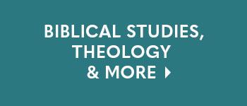Biblical Studies, Theology & More