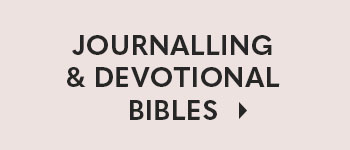 Journalling & Devotional Bibles - 20% Off