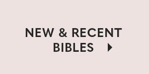New & Recent Bibles - 20% Off