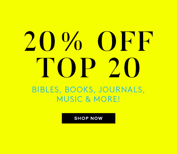 20% Off Top 20 Bibles, Books, Journals, Music & More!