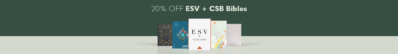 20% Off ESV + CSB Bibles