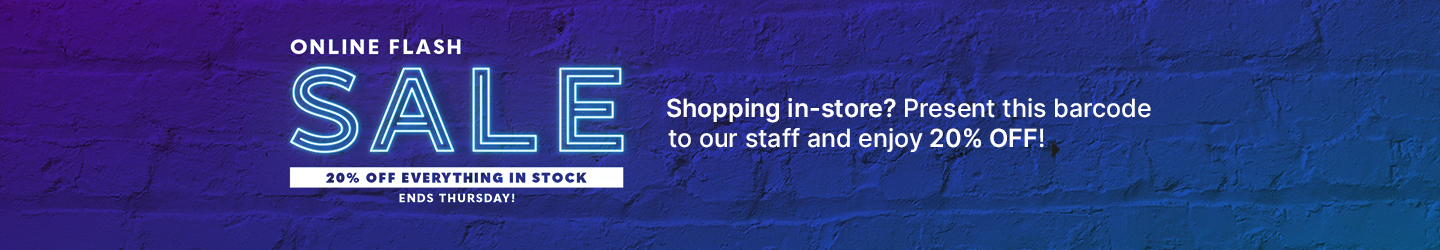 Online Flash Sale - Shopping in-store? Present this code to our staff and enjoy 20% Off!