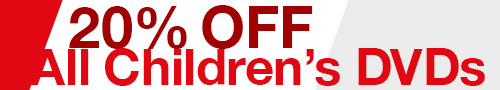 20% Off All Children's DVDs