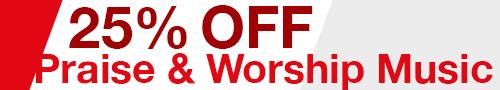 25% Off All Praise & Worship Music