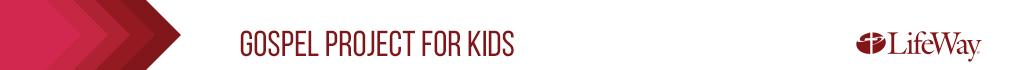 Gospel Project for Kids