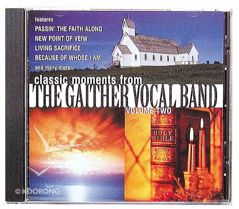 Classic Moments 2 - Gaither Vocal Band CD