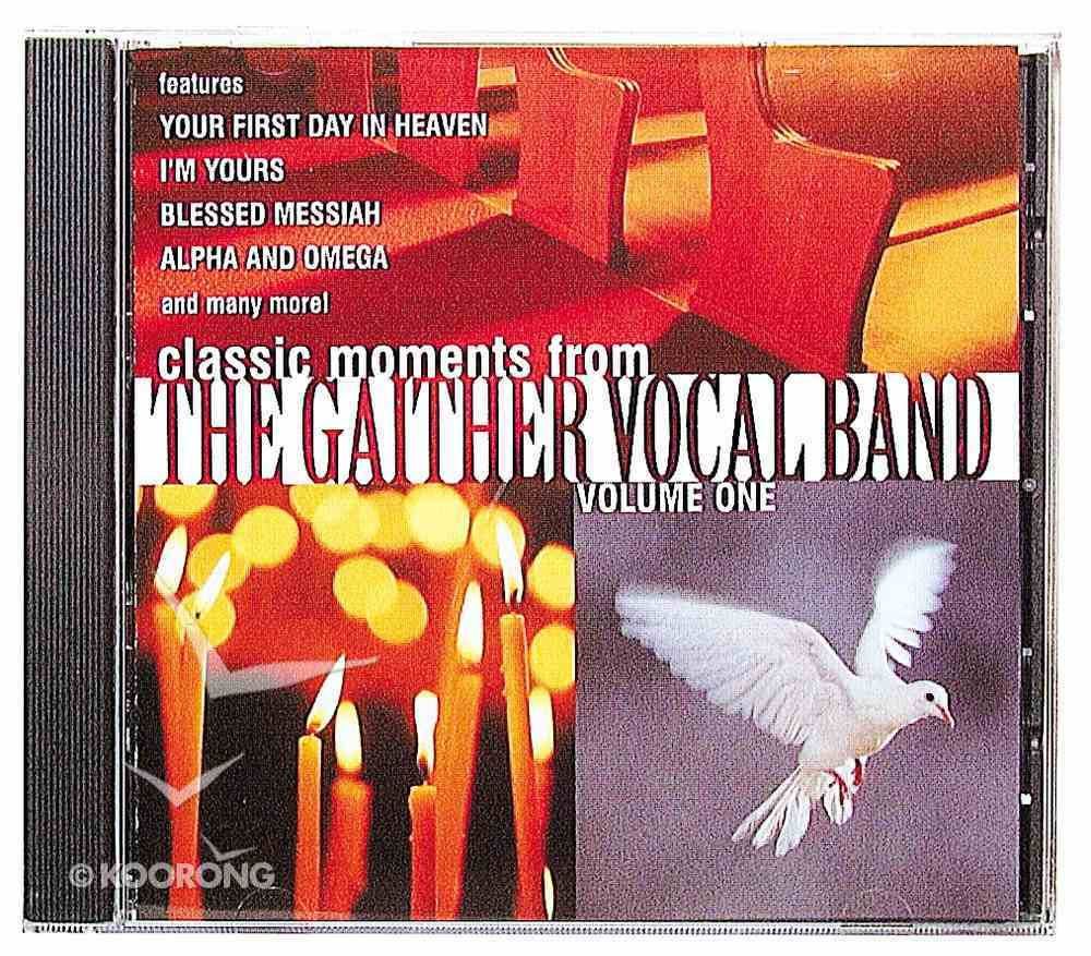 Classic Moments 1 - Gaither Vocal Band CD