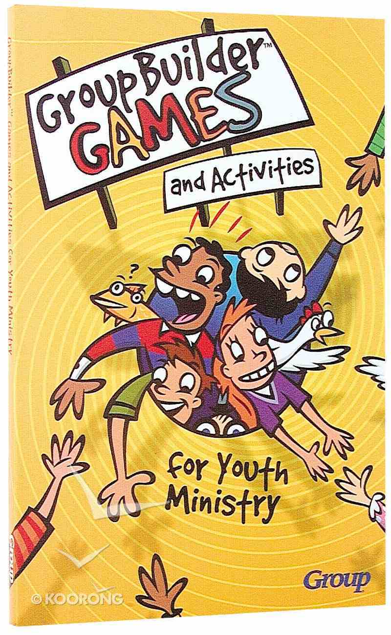 Groupbuilder Games and Activities For Youth Ministry Paperback