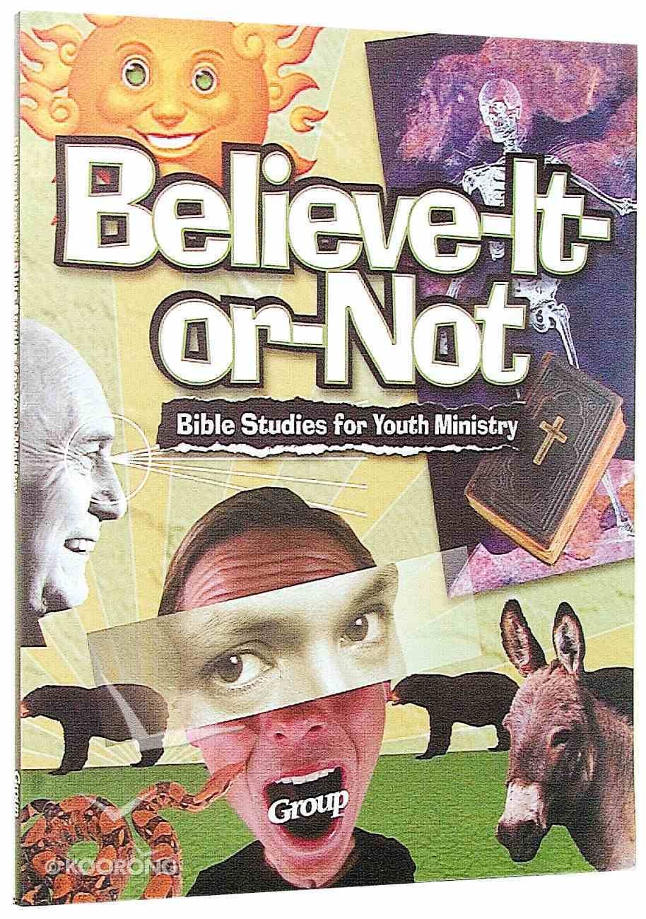 Believe-It-Or-Not Bible Studies For Youth Ministry Paperback