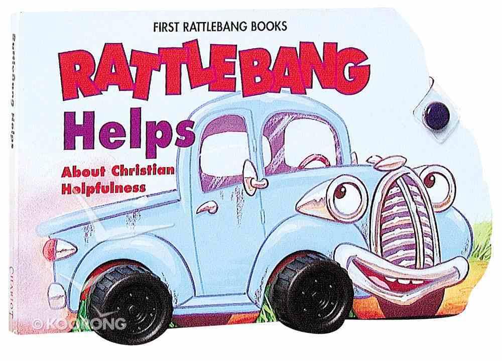 Rattlebang Helps (Rattlebang Series) Hardback