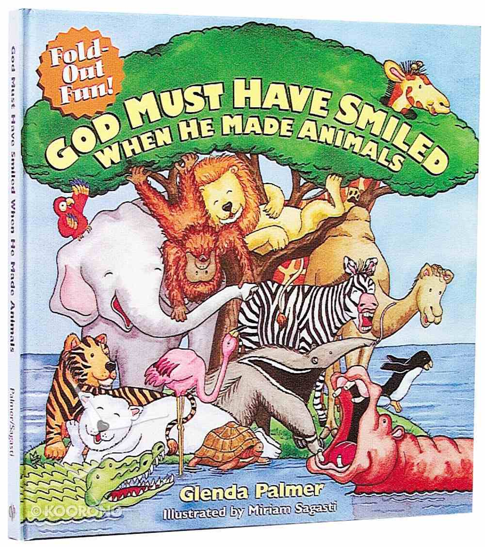 God Must Have Smiled When He Made Animals Hardback