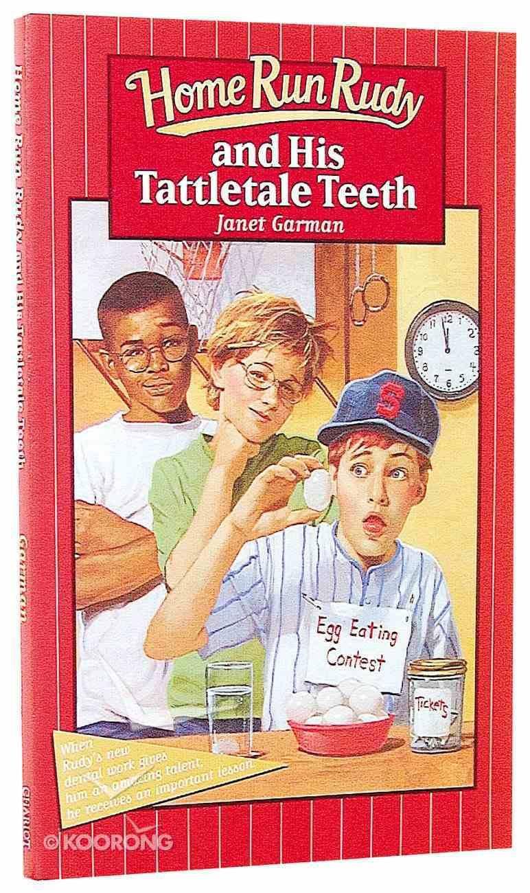 Home Run Rudy and His Tattletale Teeth (Home Run Rudy Series) Paperback