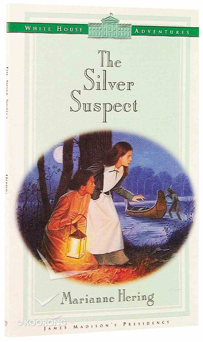 The Silver Suspect (#03 in White House Adventure Series) Paperback