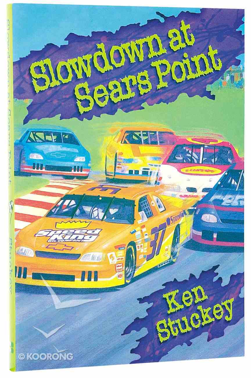 Slowdown At Sears Point (Orly Mann Racing Team Series) Paperback