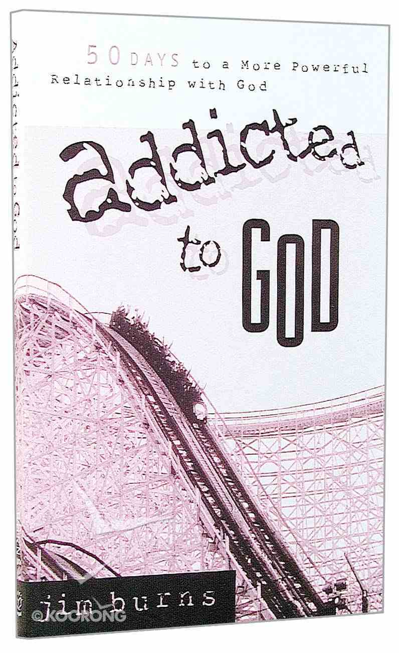 Addicted to God Paperback