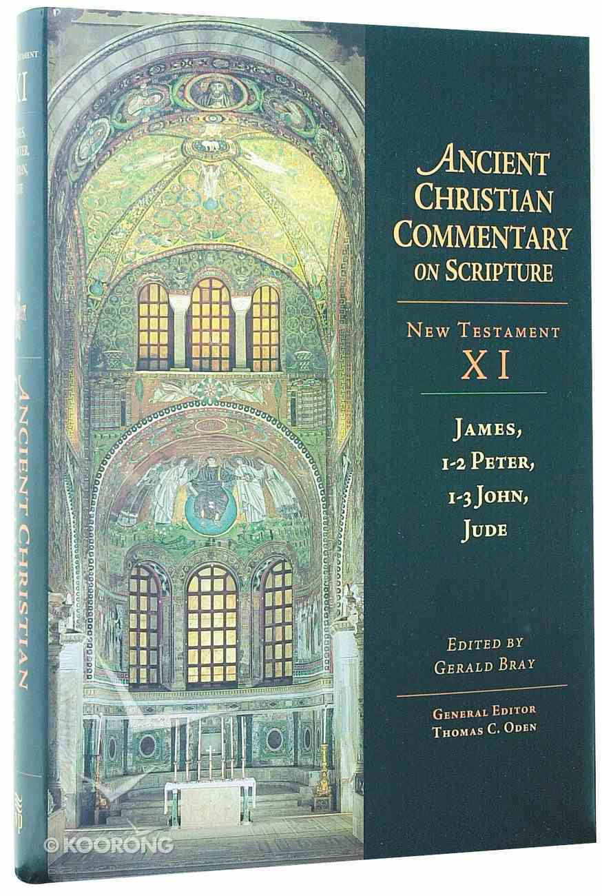 Accs NT: James, 1-2 Peter, 1-3 John, Jude (Ancient Christian Commentary On Scripture: New Testament Series) Hardback