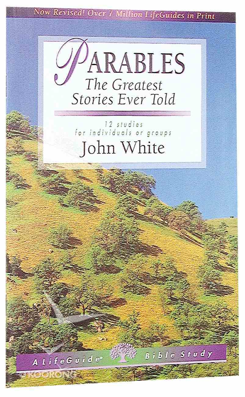 Parables - 12 on the Greatest Stories Ever Told (Lifeguide Bible Study Series) Paperback