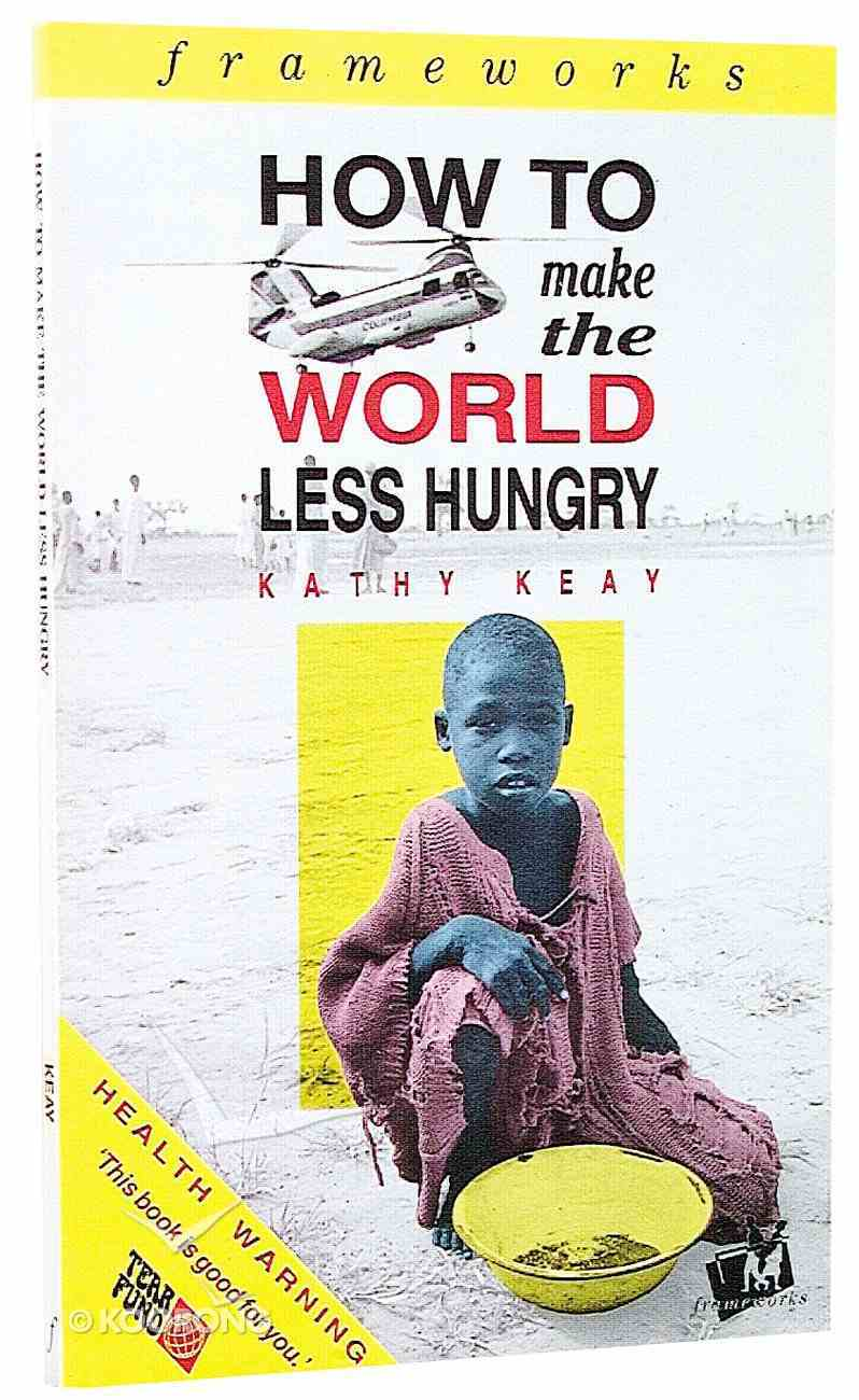 How to Make the World Less Hungry (Frameworks Series) Paperback