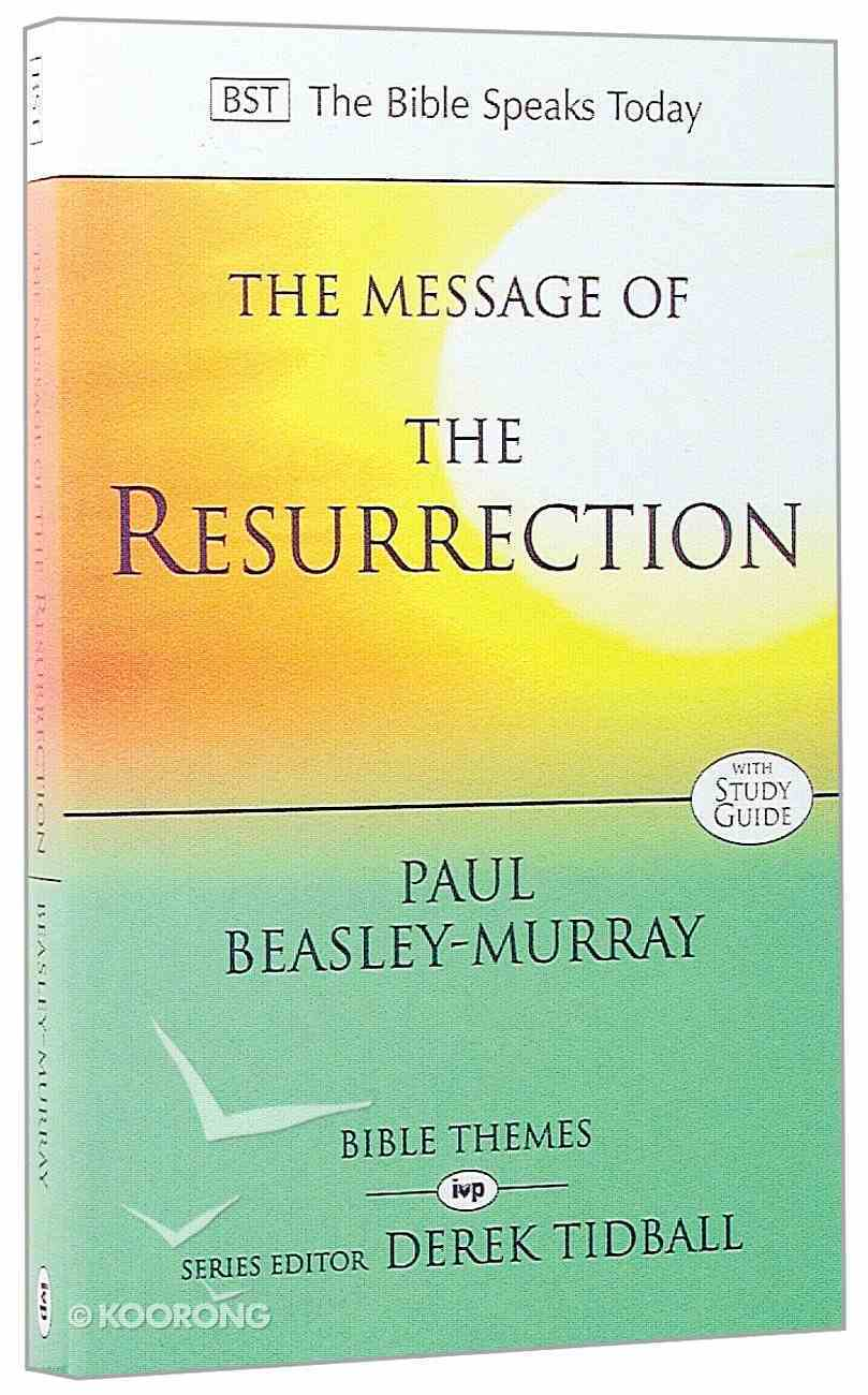 Message of the Resurrection: Christ is Risen! (Bible Speaks Today Themes Series) Paperback