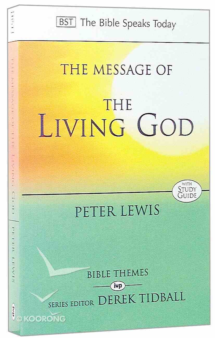 Message of the Living God (Bible Speaks Today Themes Series) Paperback