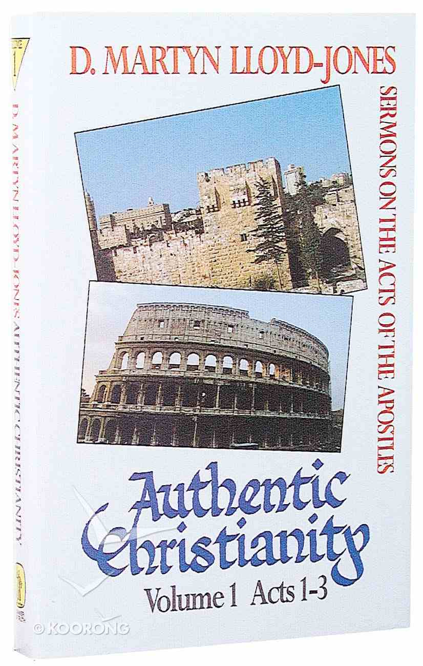 Acts 1-3 (#01 in Authentic Christianity Series) Hardback