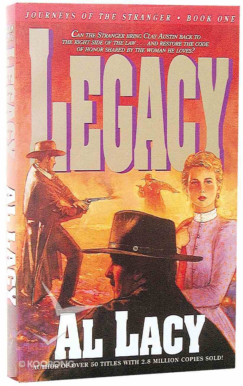 Legacy (#01 in Journeys Of The Stranger Series) Paperback