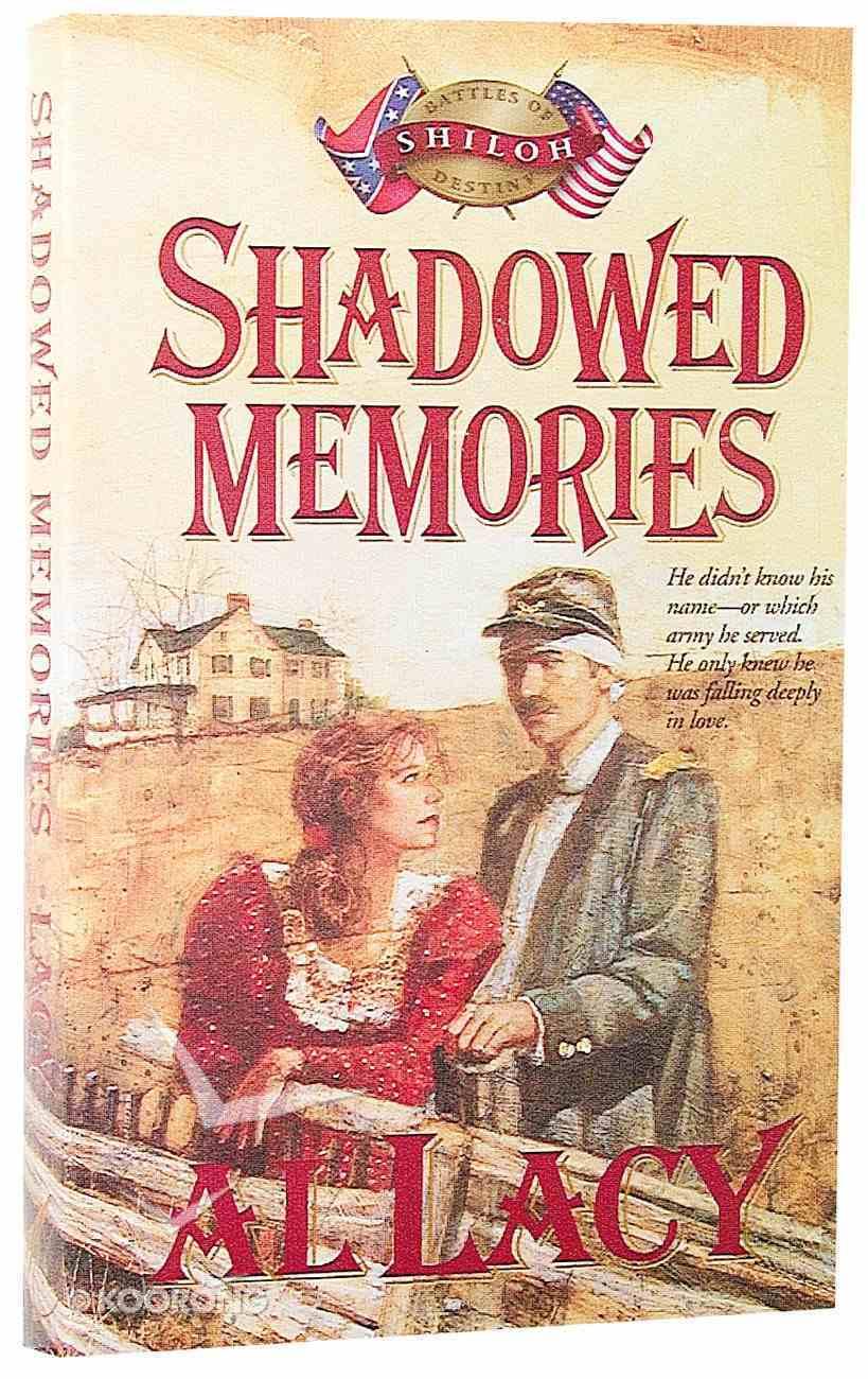 Shadowed Memories (#04 in Battles Of Destiny Series) Paperback