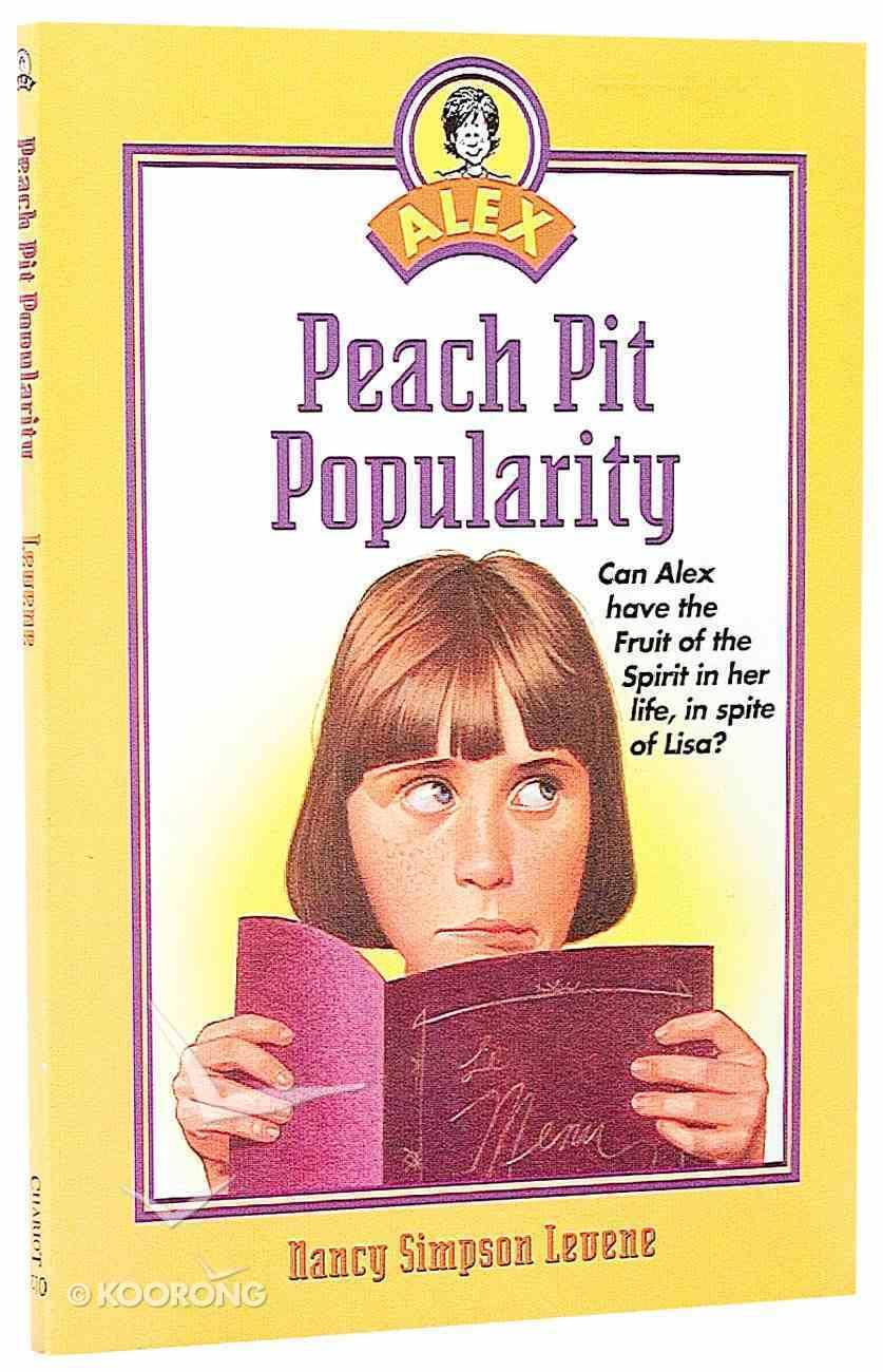 Peach Pit Popularity (Alex Series) Paperback
