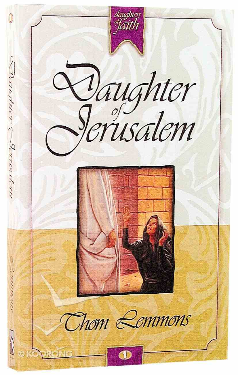 Daughter of Jerusalem (#01 in Daughters Of Faith Series) Paperback