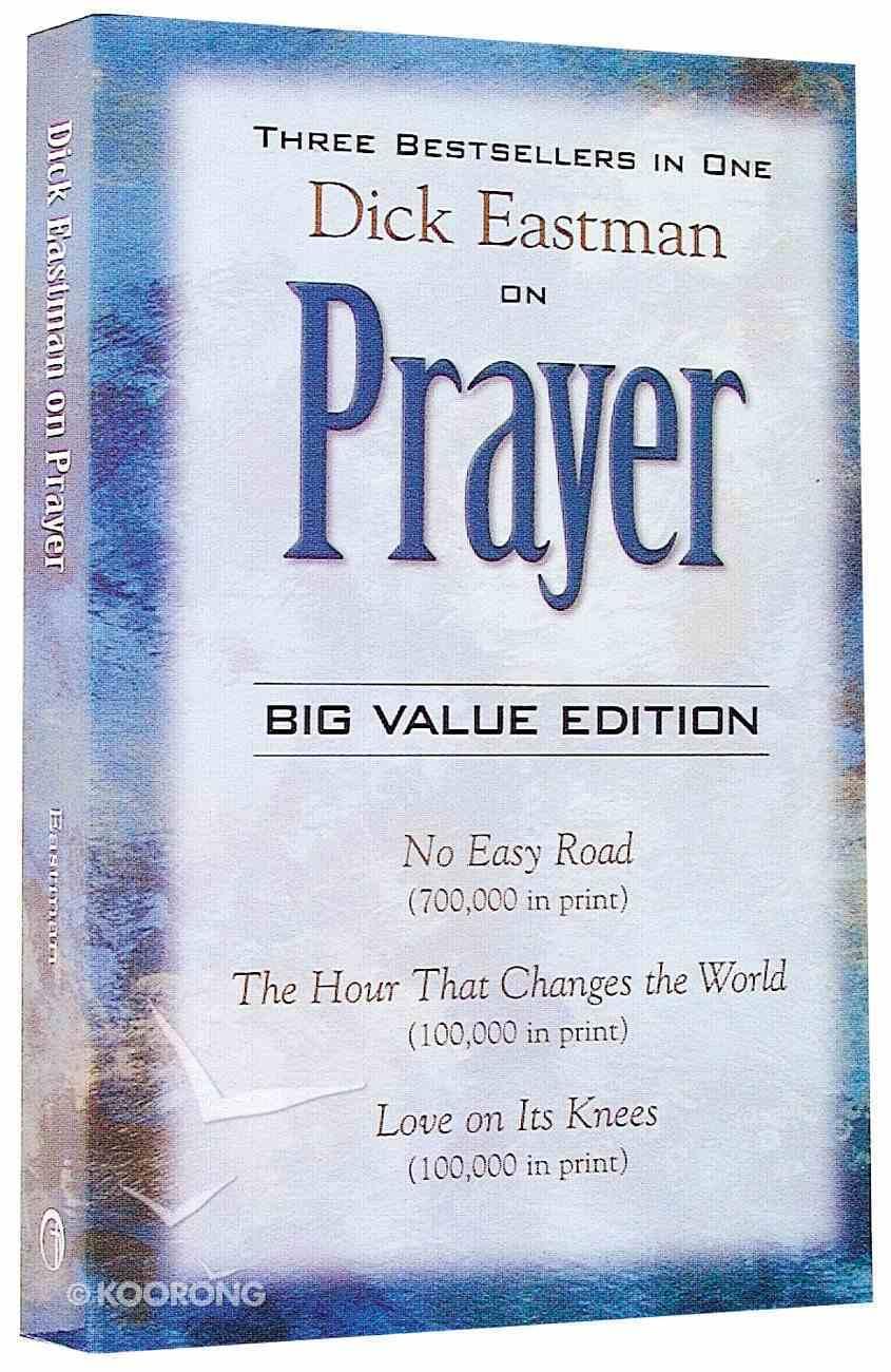 Dick Eastman on Prayer Paperback