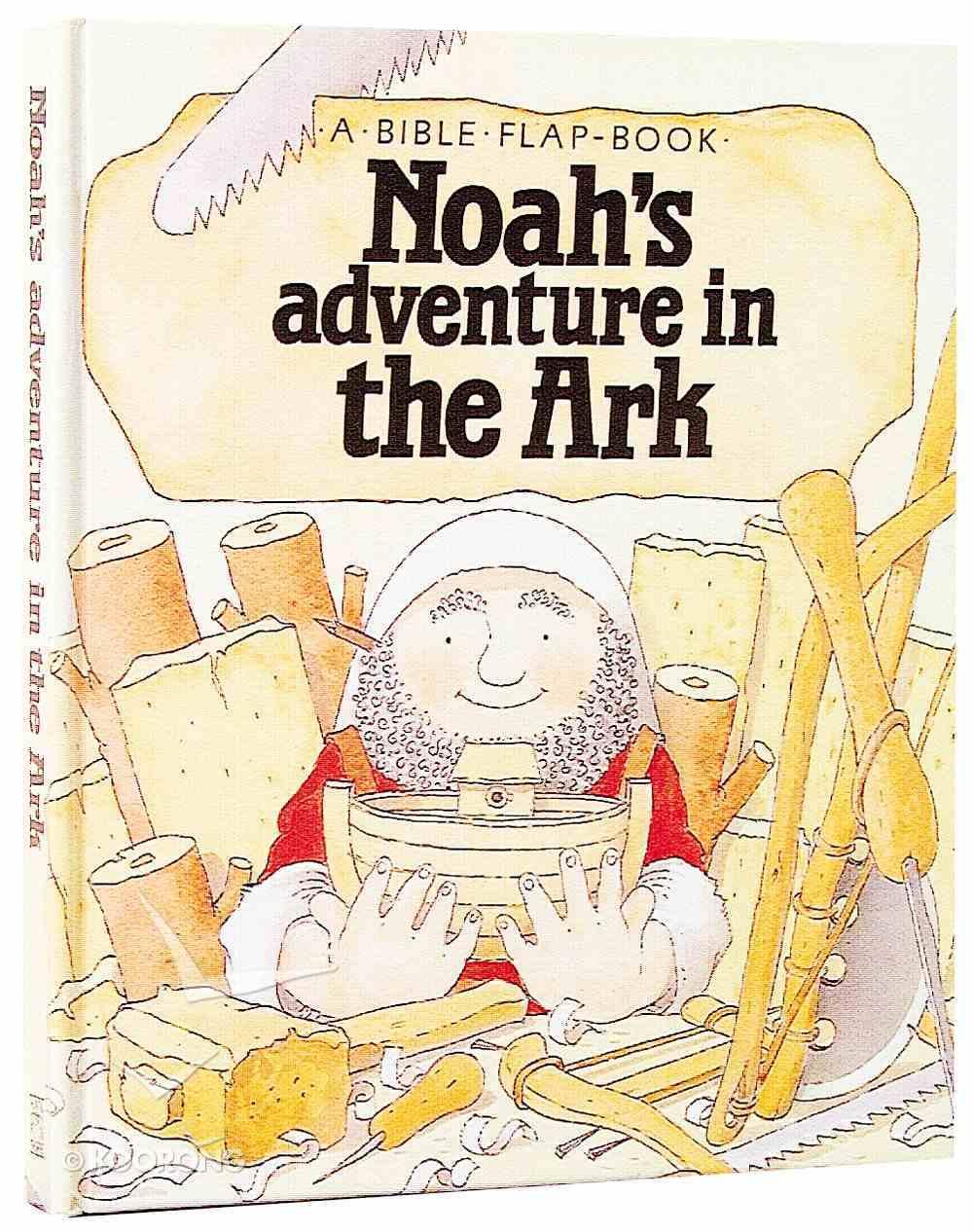 Bible Flap: Noah's Adventure in the Ark Hardback
