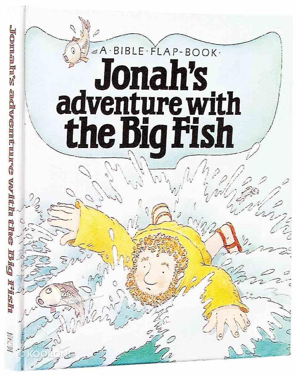 Bible Flap Jonahs Adventure With the Big Fish Hardback