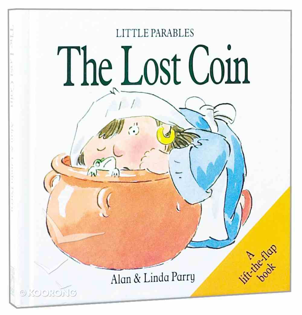 Little Parables the Lost Coin (Little Parables Series) Hardback