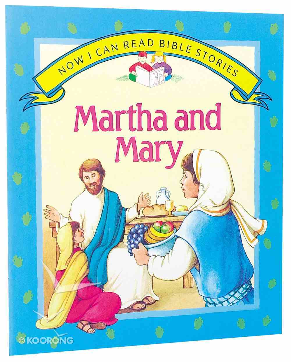 Martha & Mary (Now I Can Read Stories Series) Paperback