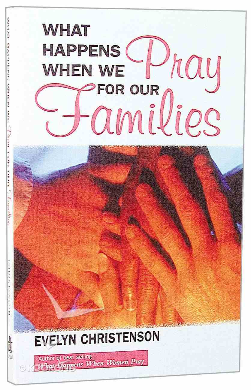 What Happens When We Pray For Our Families Paperback
