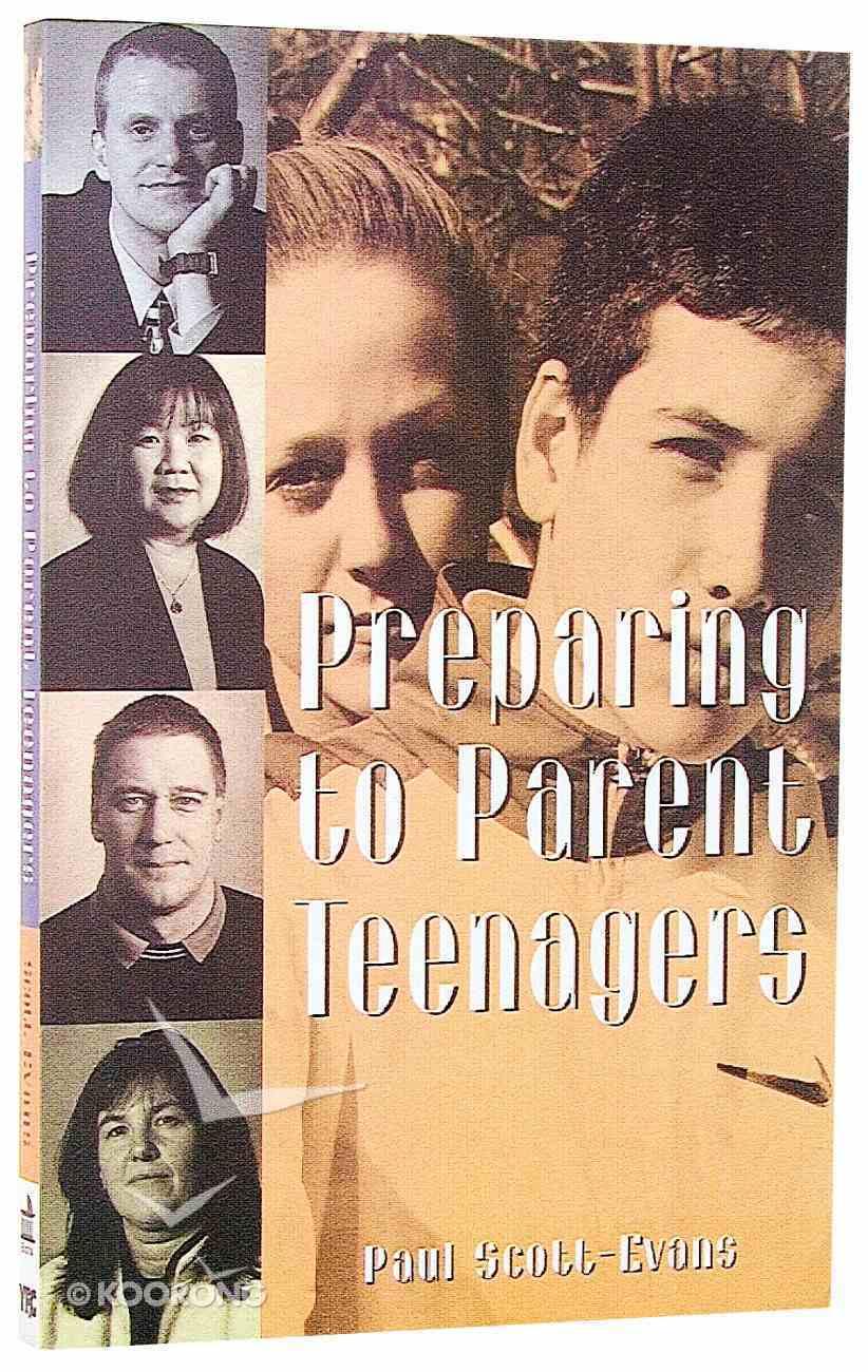 Preparing to Parent Teenagers Paperback