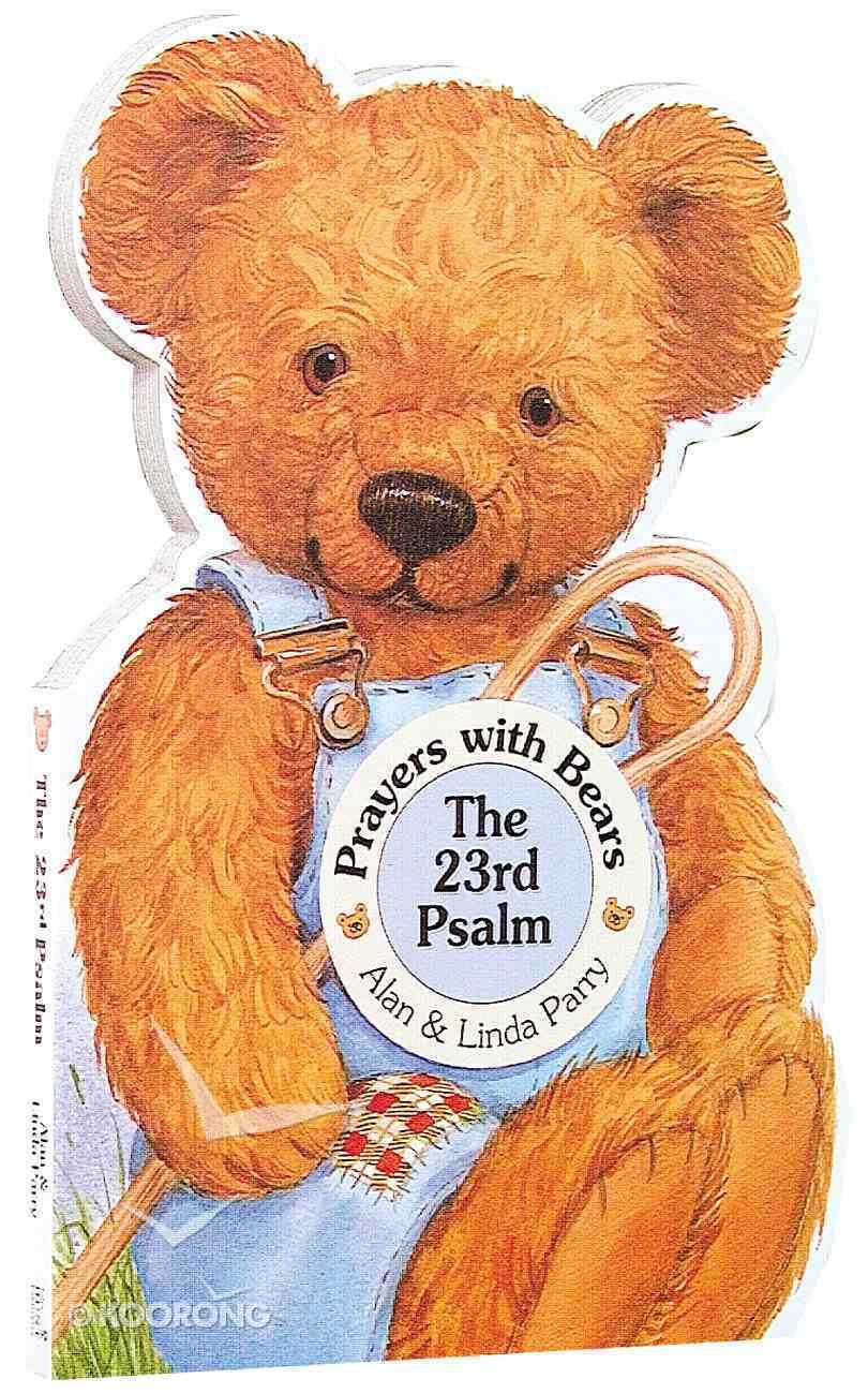 23Rd Psalm (Prayers With Bears Series) Board Book