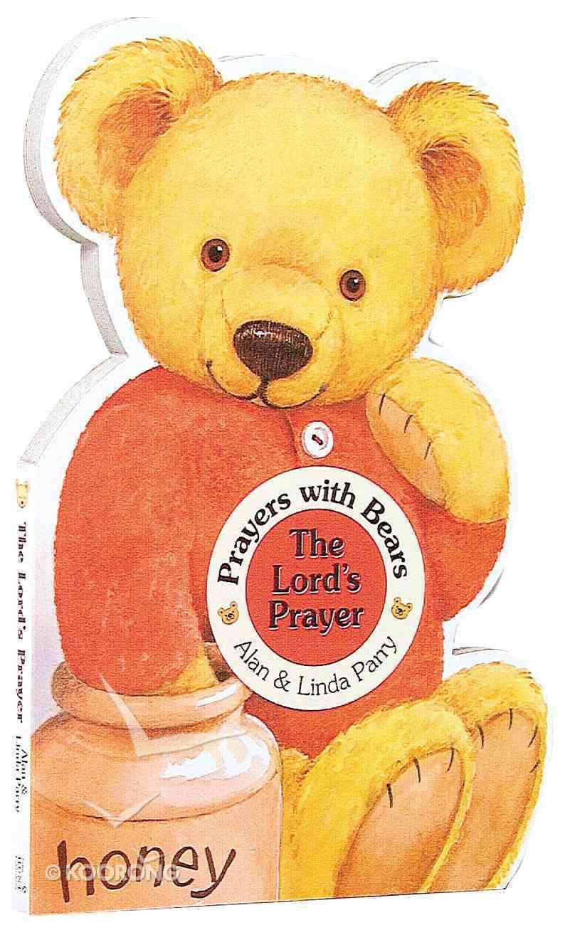 Lord's Prayer (Prayers With Bears Series) Board Book