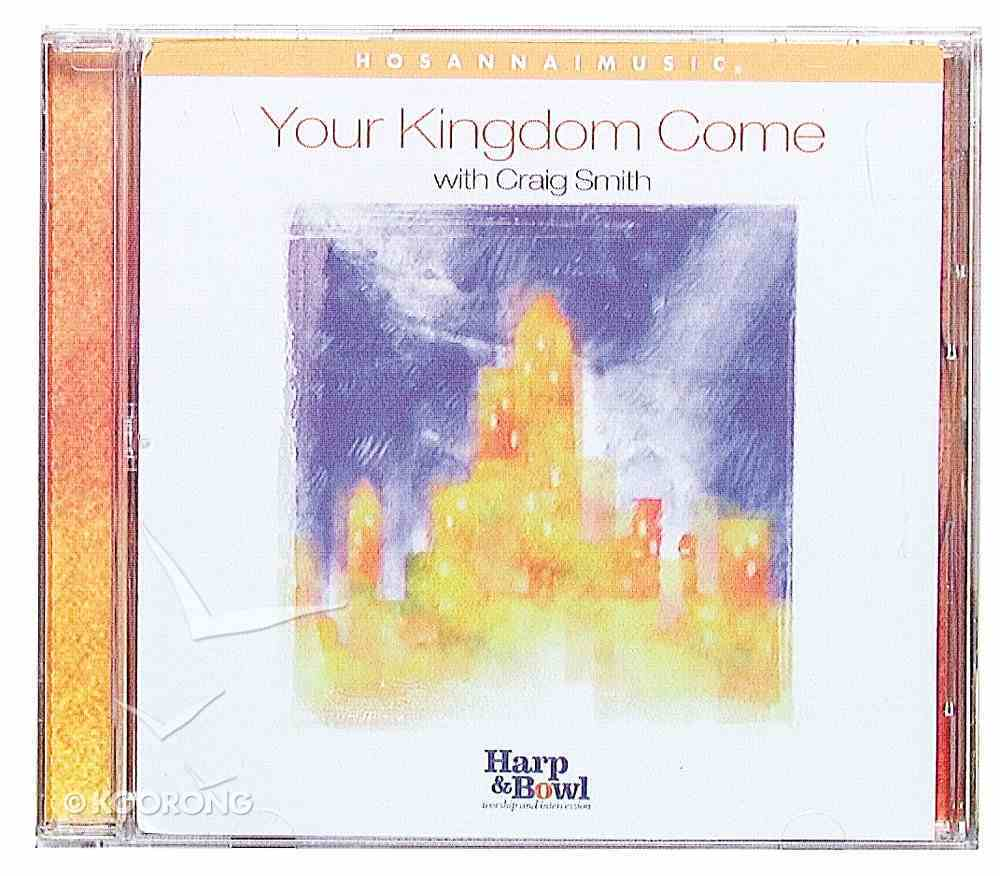 Your Kingdom Come CD