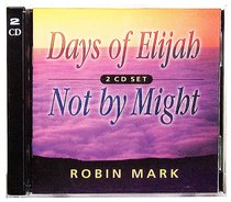 Album Image for Days of Elijah & Not By Might - DISC 1