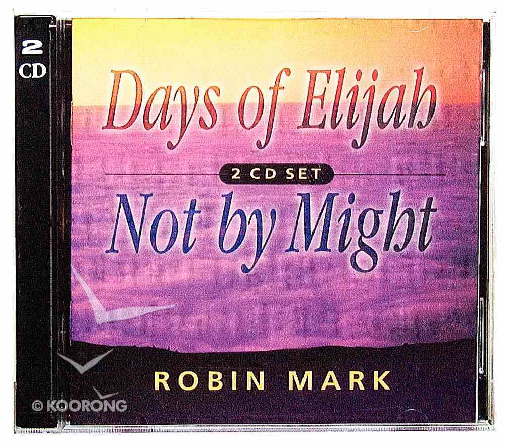 Days of Elijah & Not By Might CD