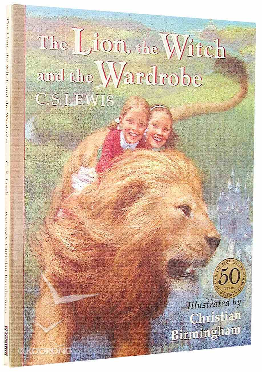 Narnia #02: Lion, the Witch and the Wardrobe, the (50Th Anniversary Edition) (#02 in Chronicles Of Narnia Series) Hardback