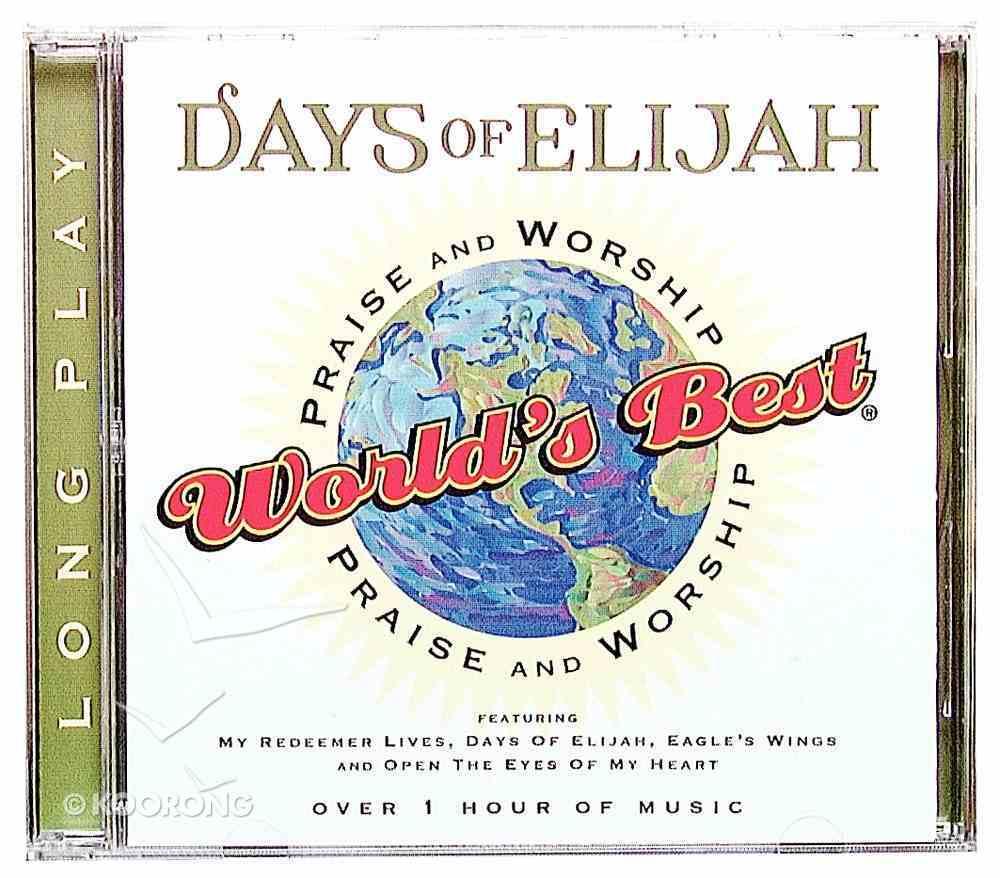 World's Best Praise & Worship Days of Elijah CD