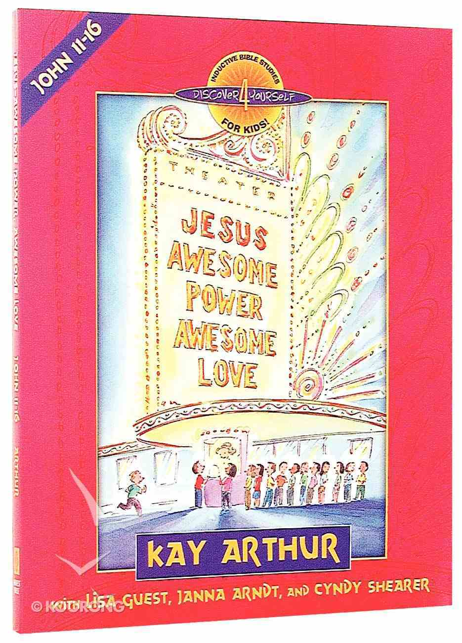 Jesus, Awesome Power, Awesome Love (John 12-21) (Discover For Yourself Bible Studies Series) Paperback