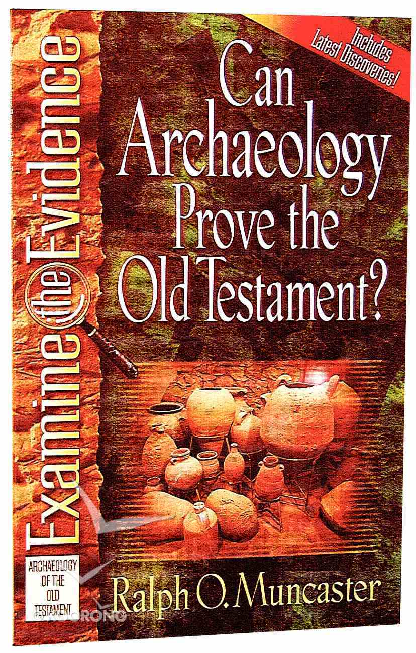 Can Archaeology Prove the Old Testament (Examine The Evidence Series) Paperback