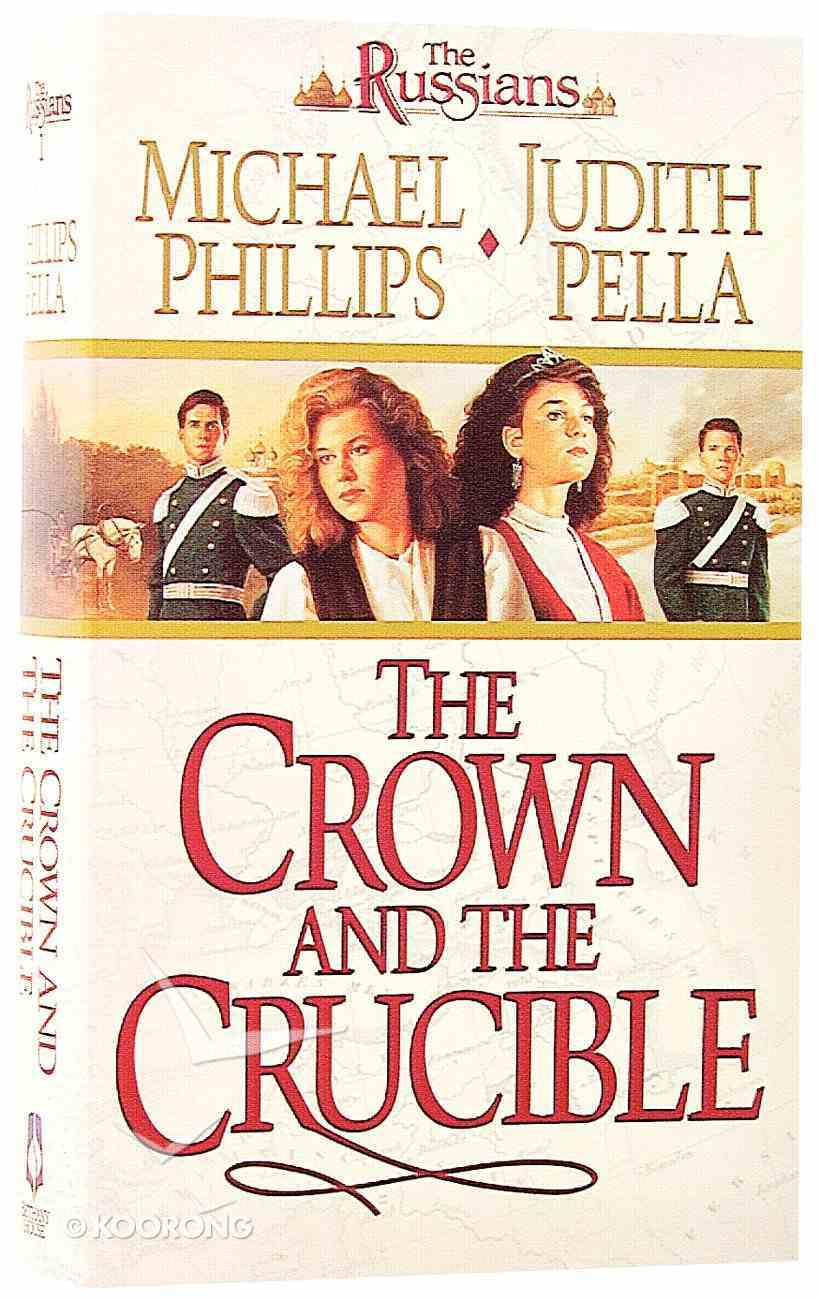 The Crown and the Crucible (#01 in Russians Series) Mass Market