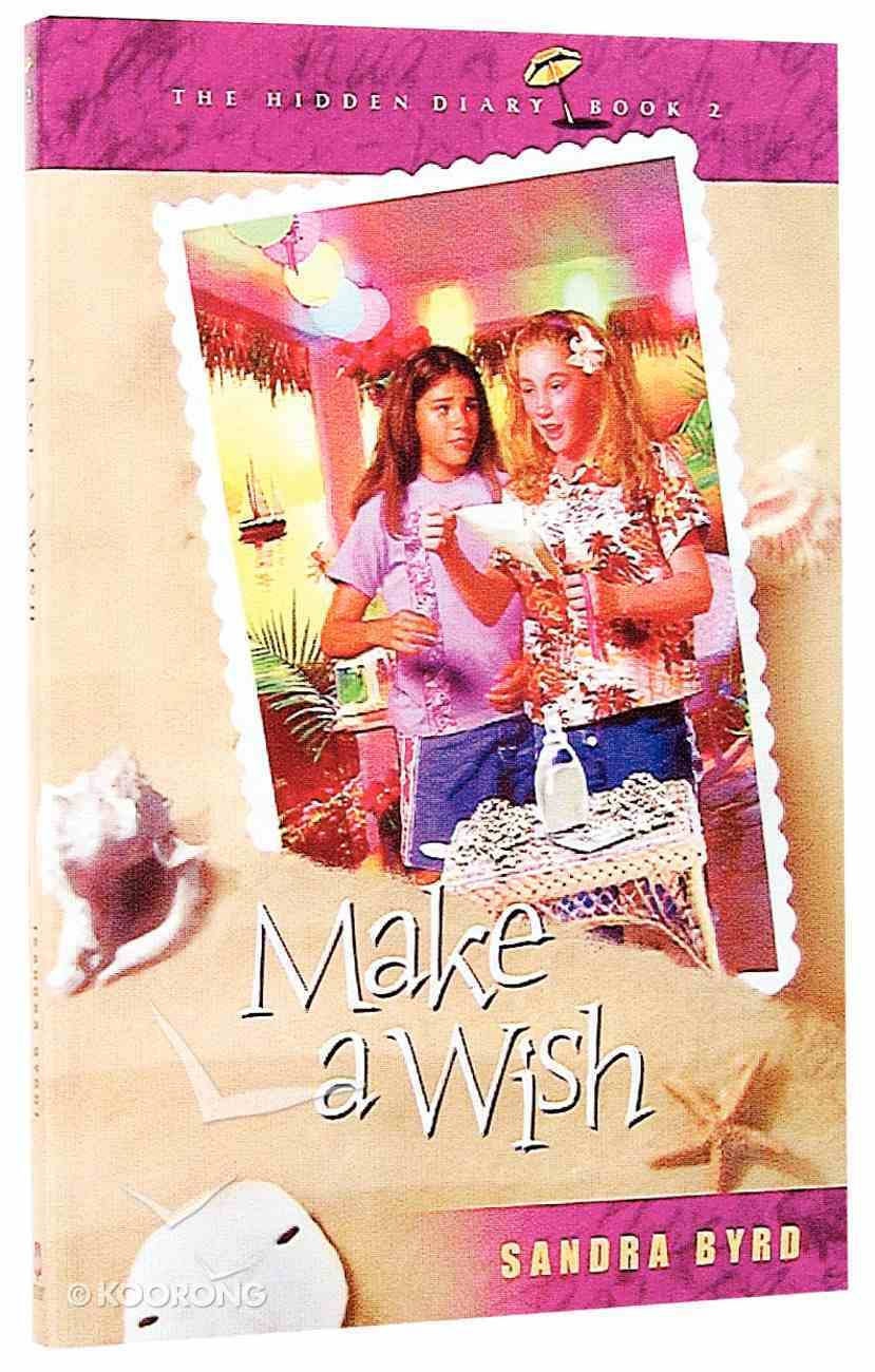 Make a Wish (#02 in Hidden Diary Series) Paperback
